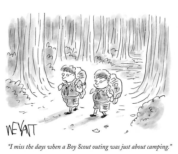 Hiking Drawing - I Miss The Days When A Boy Scout Outing by Christopher Weyant