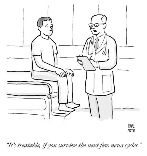 Medical Exam Drawing - It's Treatable If You Survive The Next Few News by Paul Noth