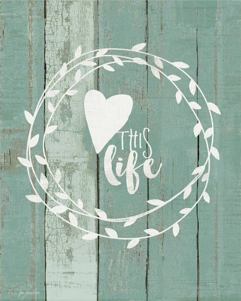 Wall Art - Painting - Love This Life by Jo Moulton