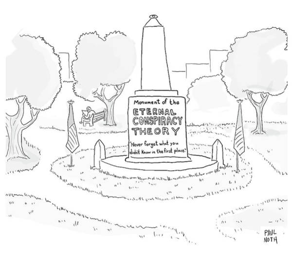 Wall Art - Drawing - Monument Of The Eternal Conspiracy Theory by Paul Noth