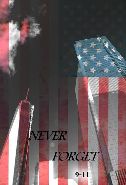 September 11 Wall Art - Photograph - Never Forget by Dan Sproul