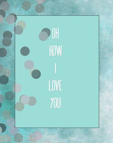 Wedding Gift Digital Art - Oh How I Love You by Bonnie Bruno