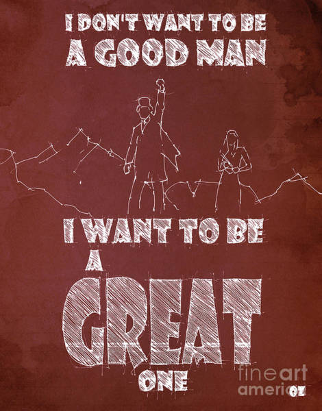 Wizard Drawing - Oz Quote. I Don't Want To Be A Good Man... by Drawspots Illustrations