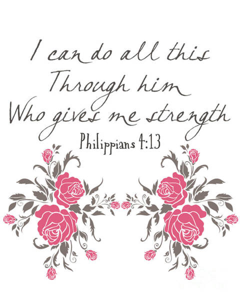 Bible Quotes Photograph - Philippians 4 13 by Pati Photography