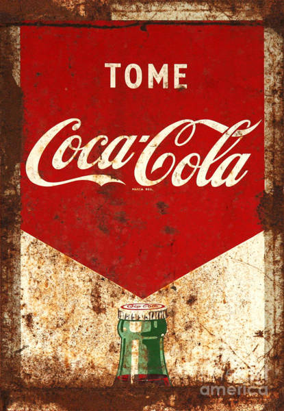 Wall Art - Photograph - Rusty Antique Tome Coca Cola Sign by John Stephens