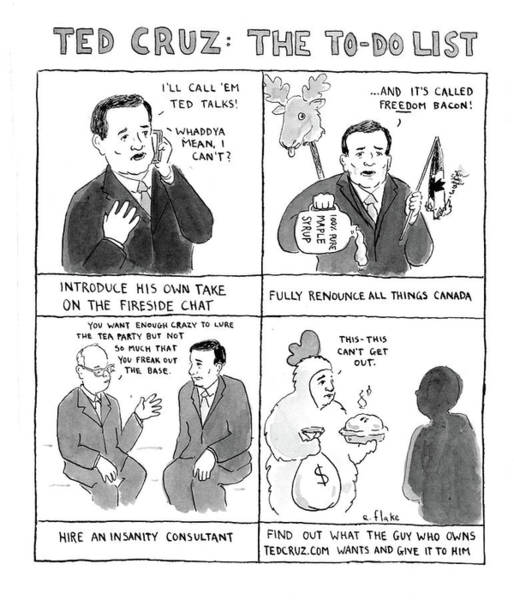 Crazy Drawing - Ted Cruz The To-do List by Emily Flake