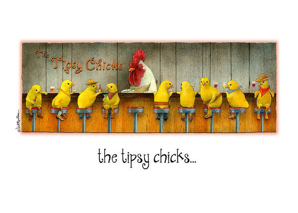 Bullis Painting - The Tipsy Chicks... by Will Bullas