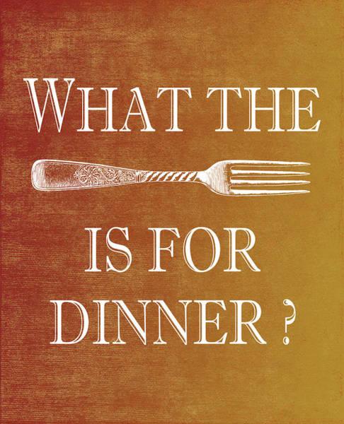 Fork Digital Art - What The Fork Is For Dinner? by Jaime Friedman