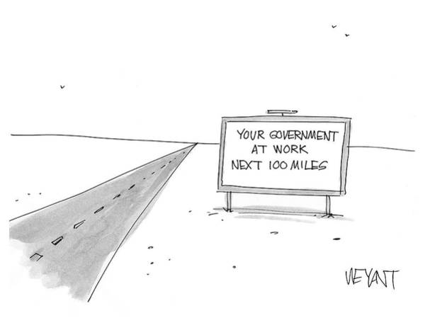 Billboard Drawing - Your Government At Work Next 100 Miles by Christopher Weyant