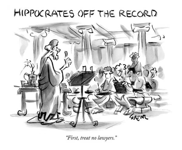 Ancient Drawing - Hippocrates Off The Record by Lee Lorenz