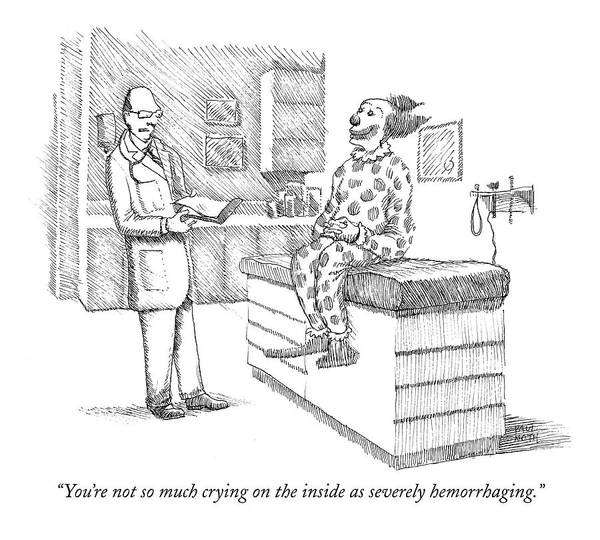 Health Drawing - You're Not So Much Crying by Paul Noth