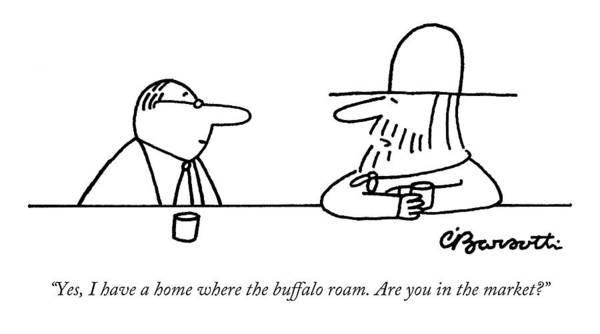 Buffalo Drawing - Yes, I Have A Home Where The Buffalo by Charles Barsotti