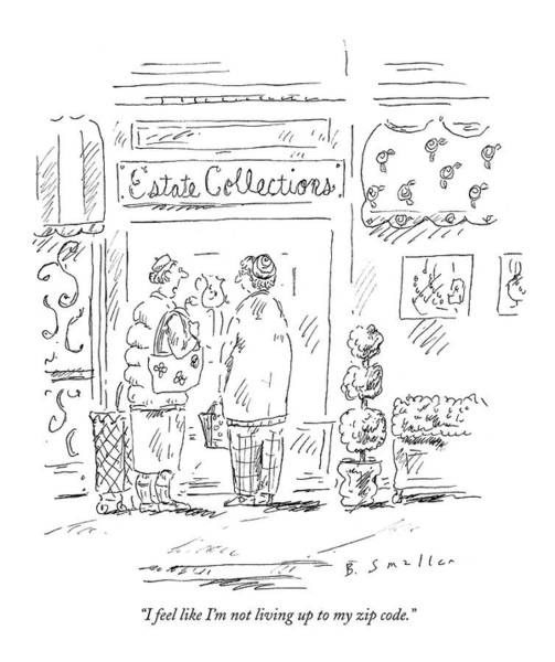Elderly Drawing - I Feel Like I'm Not Living Up To My Zip Code by Barbara Smaller