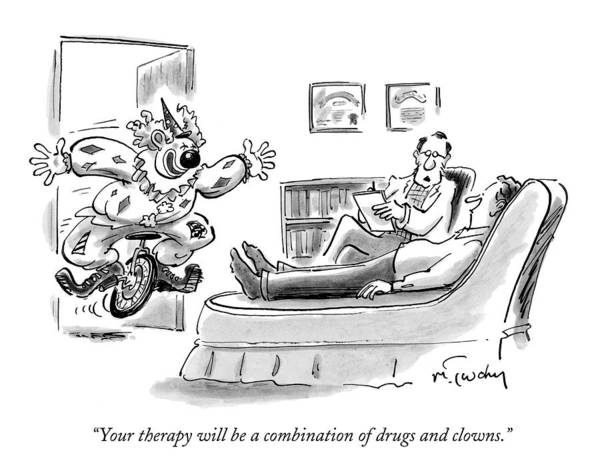 Depression Drawing - Your Therapy Will Be A Combination Of Drugs by Mike Twohy