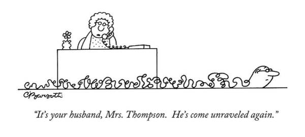 Stress Drawing - It's Your Husband by Charles Barsotti