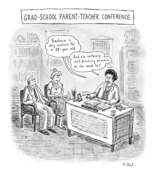 Wall Art - Drawing - Grad School Parent-teacher Conference by Roz Chast