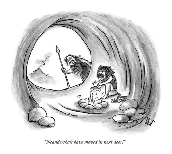 May 23rd Drawing - Neanderthals Have Moved In Next Door! by Frank Cotham