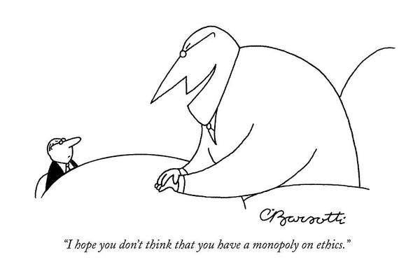 Hope Drawing - I Hope You Don't Think That You Have A Monopoly by Charles Barsotti