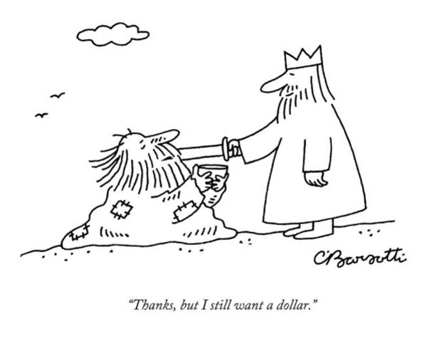 Knights Drawing - Thanks, But I Still Want A Dollar by Charles Barsotti