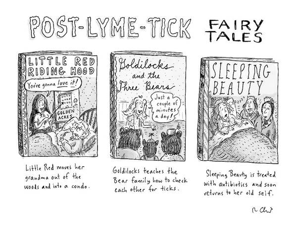 September 5th Drawing - Post-lyme-tick Fairy Tales by Roz Chast