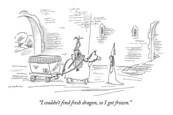 Knights Drawing - I Couldn't Find Fresh Dragon by Michael Maslin