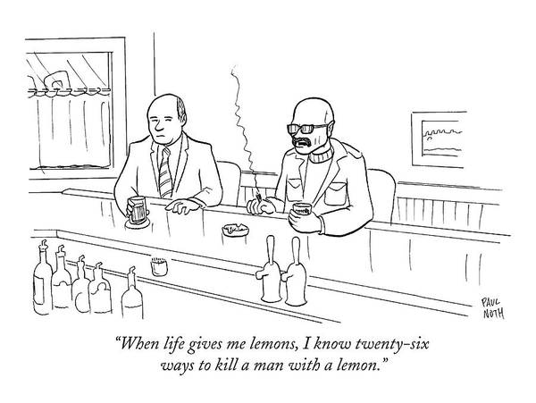 Smoking Drawing - When Life Gives Me Lemons by Paul Noth