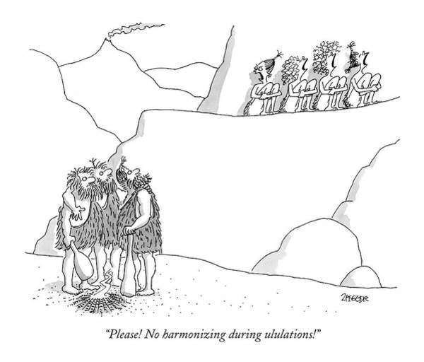 Stone Drawing - Please! No Harmonizing During Ululations! by Jack Ziegler