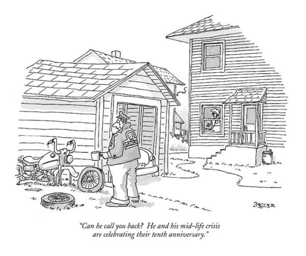 Suburban Drawing - Can He Call You Back?  He And His Mid-life Crisis by Jack Ziegler