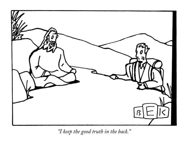 Guru Drawing - I Keep The Good Truth In The Back by Bruce Eric Kaplan