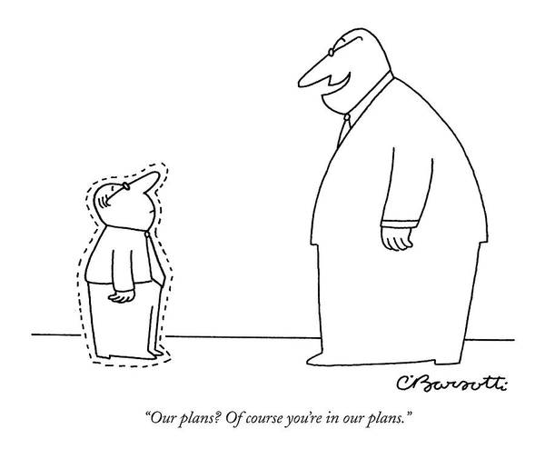 Hierarchy Drawing - Our Plans? Of Course You're In Our Plans by Charles Barsotti