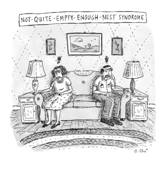 Empty Nest Wall Art - Drawing - New Yorker September 21st, 2009 by Roz Chast