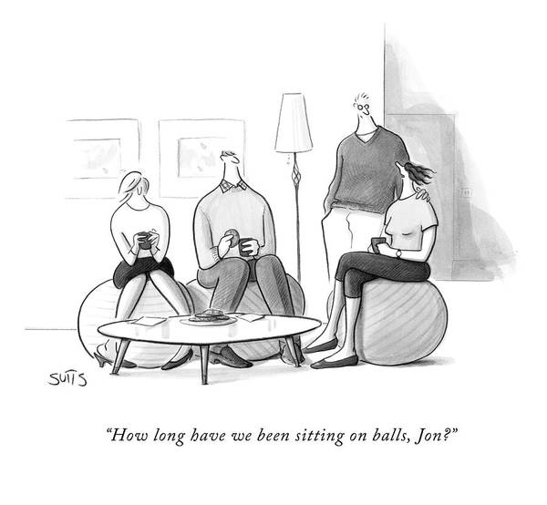 Furniture Drawing - How Long Have We Been Sitting On Balls by Julia Suits