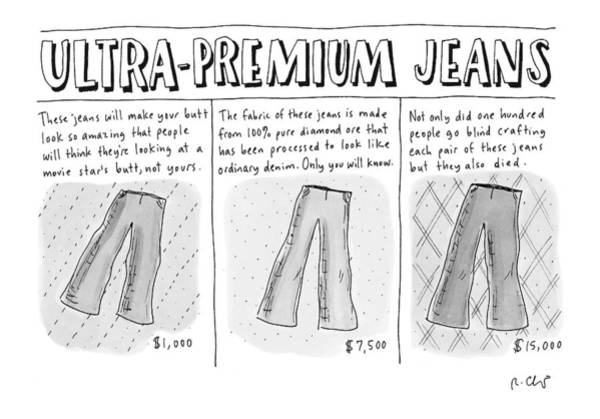 Consumerism Wall Art - Drawing - Ultra-premium Jeans by Roz Chast
