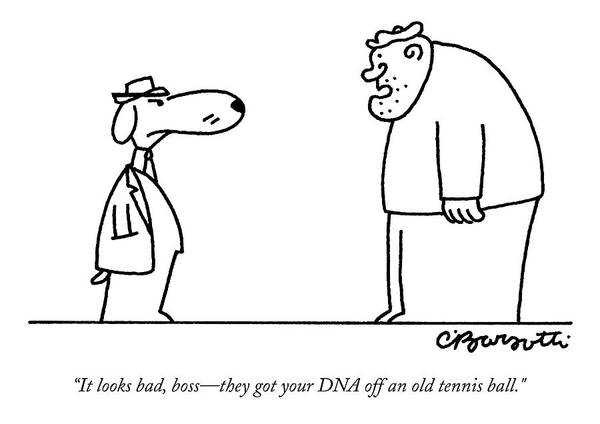 Dna Drawing - It Looks Bad by Charles Barsotti
