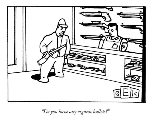 Organic Drawing - Do You Have Any Organic Bullets? by Bruce Eric Kaplan
