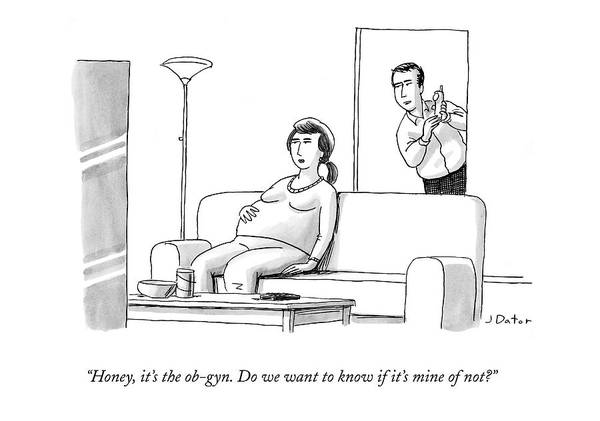 Marriage Drawing - Honey, It's The Ob-gyn. Do We Want To Know If by Joe Dator
