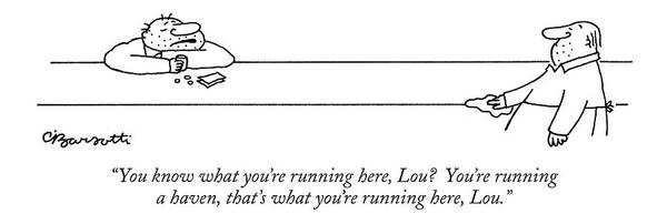April 11th Drawing - You Know What You're Running Here by Charles Barsotti