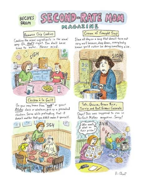 Chicken Drawing - Recipes From Second-rate Mom Magazine by Roz Chast