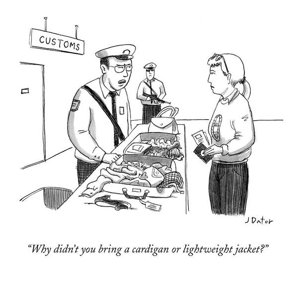 Luggage Drawing - Why Didn't You Bring A Cardigan Or Lightweight by Joe Dator