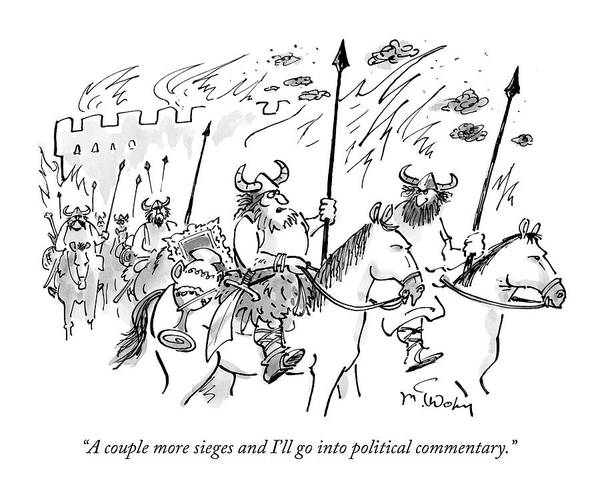 Career Drawing - A Couple More Sieges And I'll Go Into Political by Mike Twohy