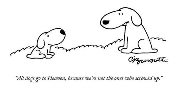 Wall Art - Drawing - All Dogs Go To Heaven by Charles Barsotti