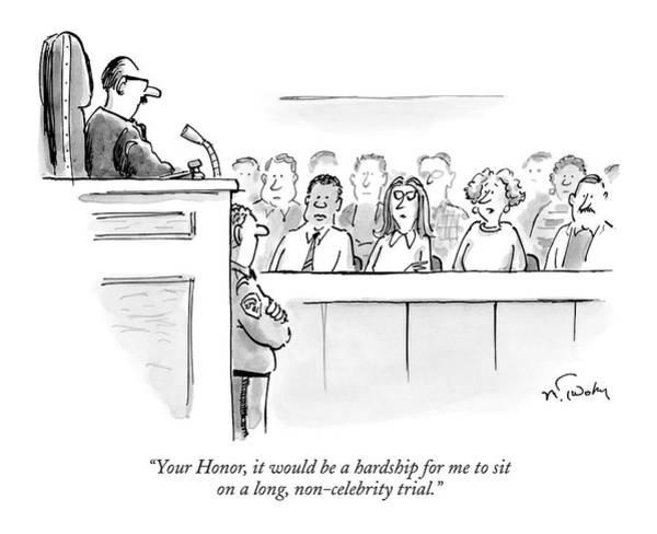 Legal Drawing - Your Honor, It Would Be A Hardship For Me To Sit by Mike Twohy