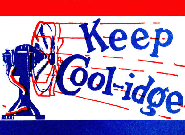 Campaign Painting - 1924  Keep Coolidge Poster by Historic Image