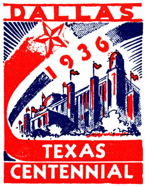 Lone Star Painting - 1936 Dallas Texas Centennial Poster by Historic Image