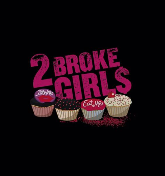 Broken Digital Art - 2 Broke Girls - Cupcakes by Brand A