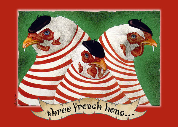 Wall Art - Painting - Three French Hens... by Will Bullas