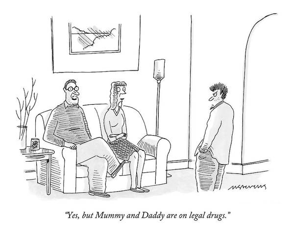 Legal Drawing - Yes, But Mummy And Daddy Are On Legal Drugs by Mick Stevens