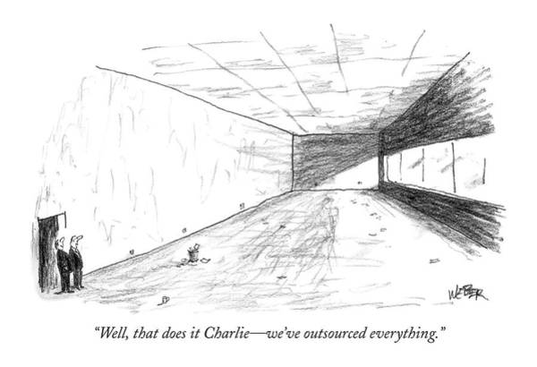 Executives Drawing - Well, That Does It Charlie - We've Outsourced by Robert Weber