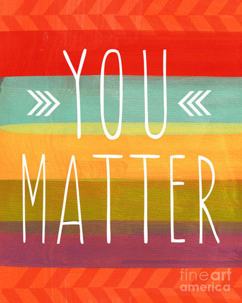 Wife Wall Art - Painting - You Matter by Linda Woods