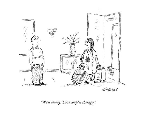 Divorce Wall Art - Drawing - We'll Always Have Couples Therapy by David Sipress